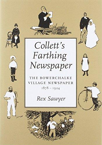Colletts Farthing Newspaper: The Bowerchalke Village Newspaper,1878-1924: Sawyer, Rex
