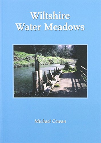 9780946418381: Wiltshire Water Meadows: Understanding and Conserving the Remains of a Farming and Engineering Revolution