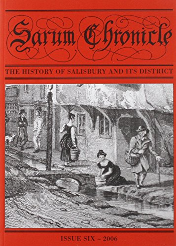 Sarum Chronicle: The History of Salisbury and Its District