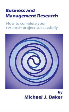 9780946433025: Business and Management Research: How to Complete Your Research Project Successfully