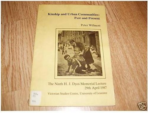 Kinship in urban communities: Past and present: The H.J. Dyos