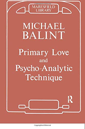 Primary Love and Psychoanalytic Technique (Paperback): Michael Balint