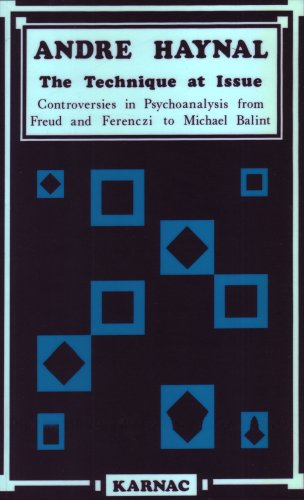 9780946439461: The Technique at Issue: Controversies in Psychoanalysis from Freud and Ferenczi to Michael Balint