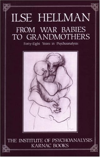 9780946439669: From War Babies to Grandmothers: Forty-eight Years in Psychoanalysis