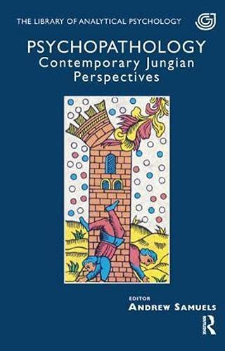 9780946439676: Psychopathology: Contemporary Jungian Perspectives (The Library of Analytical Psychology)