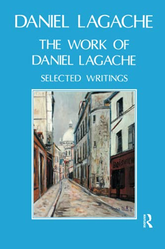 The Work of Daniel Lagache: Selected Papers, 1938-1964 (Paperback): Daniel Lagache
