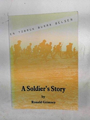 A Soldier's Story: Tobruk To Belsen Via: Grimsey, Ronald