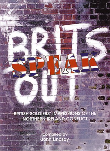9780946451517: Brits Speak Out: British Soldier's Impressions of the Northern Ireland Conflict