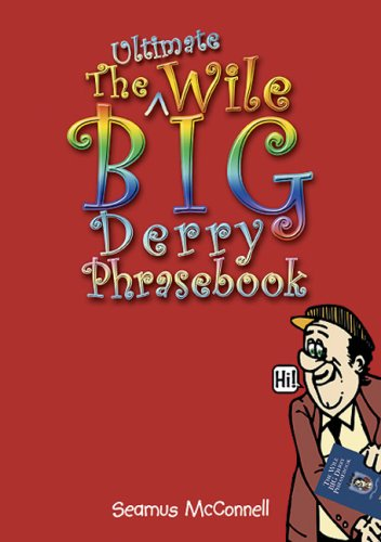 9780946451661: The Ultimate Wile Big Derry Phrasebook