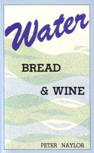 Water Bread and Wine (0946462178) by Naylor