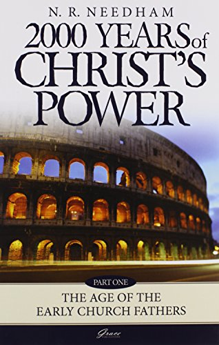 2,000 Years of Christ's Power: Part One: Needham, Nicholas R.