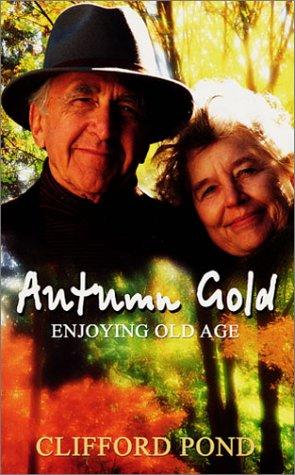 9780946462605: Autumn Gold: Enjoying Old Age
