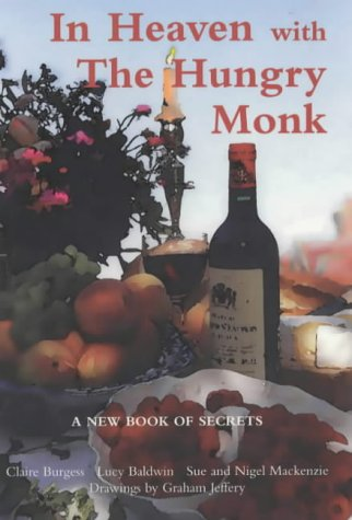 In Heaven with the Hungry Monk: Claire Burgess; Lucy Baldwin; Nigel Mackenzie; Susan MacKenzie
