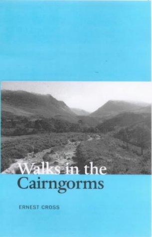 Walks in the Cairngorms: Cross, Ernest