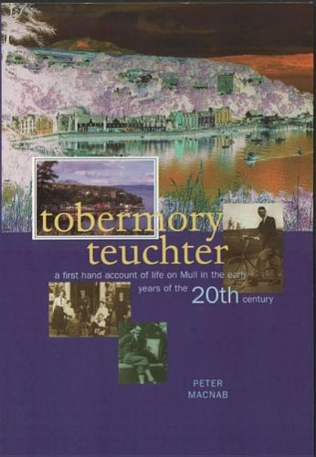 9780946487417: Tobermory Teuchter: A First Hand Account of Life on Mull in the Early Years of the 20th Century