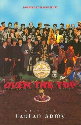 9780946487455: Over the Top with the Tartan Army: Active Service 1992-97