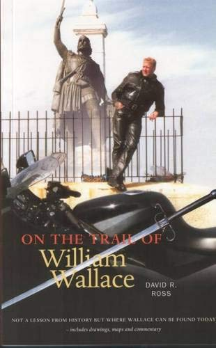 9780946487479: On the Trail of William Wallace