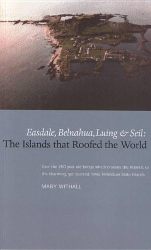 9780946487769: The Islands that Roofed the World: Easdale, Seil, Luing and Belnahua
