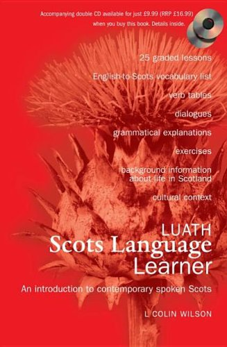 9780946487912: The Luath Scots Language Learner: How to Understand and Speak Scots