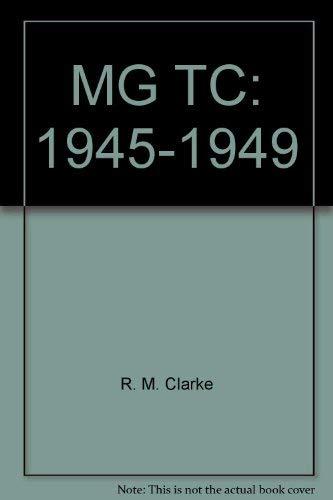 MG TC 1945 - 1949: Clarke, R.M.MG TC