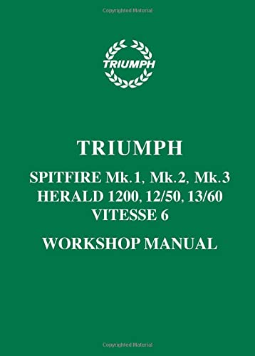9780946489992: Triumph Spitfire Mk. 1, 2, 3, Herald 1200, 12/50, 13/60, Vitesse 6 Workshop Manual: Part No. 511243
