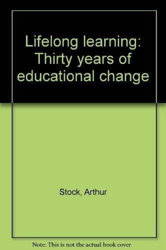 9780946492060: Lifelong learning: Thirty years of educational change