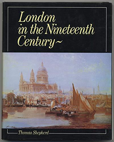 London in the Nineteenth Century: Shepherd, Thomas
