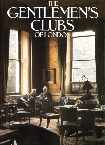 The Gentlemen's Clubs of London: LeJeune, Anthony (text);
