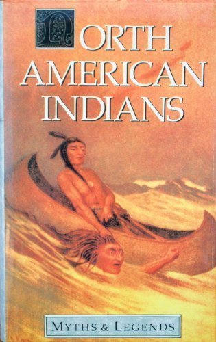 9780946495917: Myths and Legends of the North American Indians (Myths & Legends)