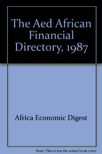 The Aed African Financial Directory, 1987: Africa Economic Digest