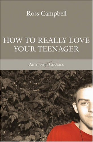 9780946515226: How to Really Love Your Teenager (Authentic Classics) (Authentic Classics)