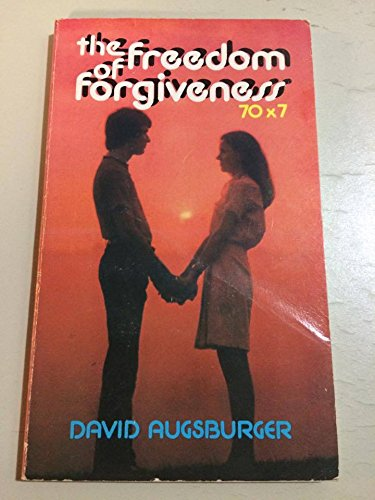 9780946515721: The Freedom of Forgiveness: Seventy Times Seven
