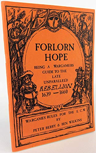9780946525324: Forlorn Hope: Being a Wargamer's Guide to the Late Unparallel'd Rebellion, 1639-60