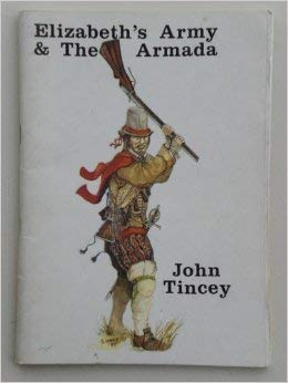 Elizabeth's Army and the Armada (0946525463) by Tincey, John