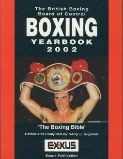 The Official British Boxing Board of Control British Boxing Yearbook 2002: The Boxing Bible: Hugman...