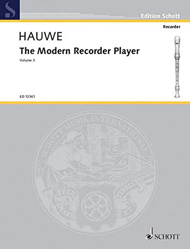 The Modern Recorder Player: Vol. 3. Alt-Blockfl?te.: Walter van Hauwe