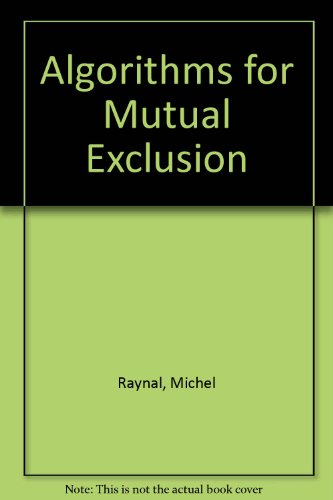 9780946536047: Algorithms for Mutual Exclusion