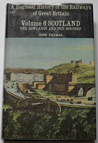 9780946537129: A Regional History of the Railways of Great Britain: Scotland - The Lowlands and the Borders v. 6 (Regional railway history series)