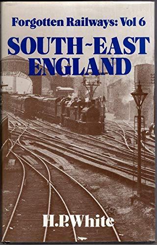 9780946537372: Forgotten Railways: South East England (Forgotten Railways Series)