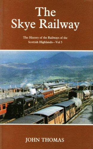 9780946537624: History of the Railways of the Scottish Highlands: Skye Railway v. 5