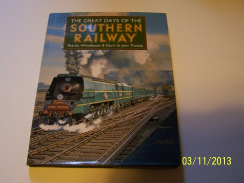 9780946537723: The Great Days of the Southern Railway