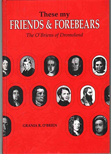 These My Friends and Forebears: O'Brien's at Dromoland: O'Brien, Grania R.