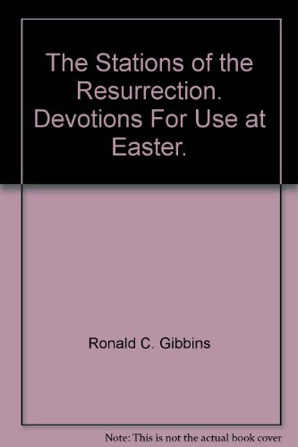 9780946550128: The Stations of the Resurrection. Devotions For Use at Easter.