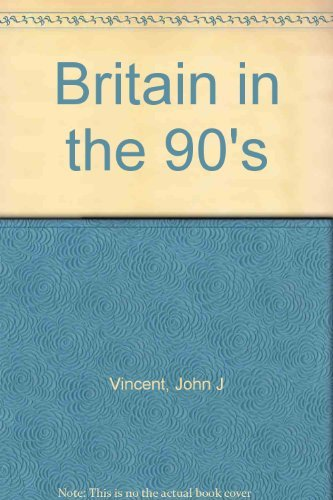 Britain in the 90's: John J Vincent