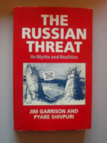 9780946551019: The Russian Threat: Its Myths and Realities