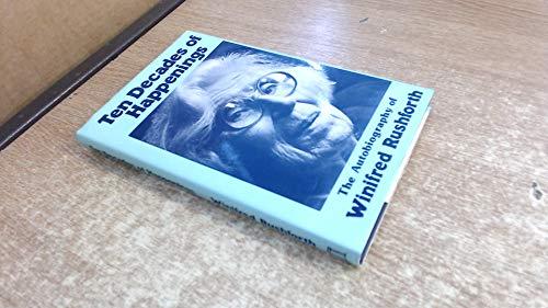 Ten Decades of Happenings : Autobiography, 1885-1983: Rushforth, Winifred