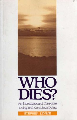 9780946551453: Who Dies?: Investigation of Conscious Living and Conscious Dying