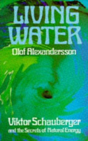 9780946551576: Living Water: Viktor Schauberger and the Secrets of ...