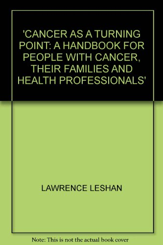 9780946551590: Cancer as a Turning Point: A Handbook for People with Cancer, Their Families and Health Professionals