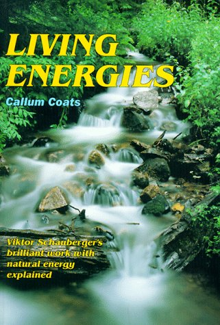 9780946551972: Living Energies: The Schauberger's Work With Trees, Light, Air, and Water